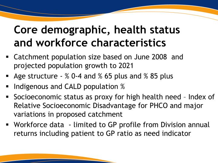 Core demographic, health status and workforce characteristics