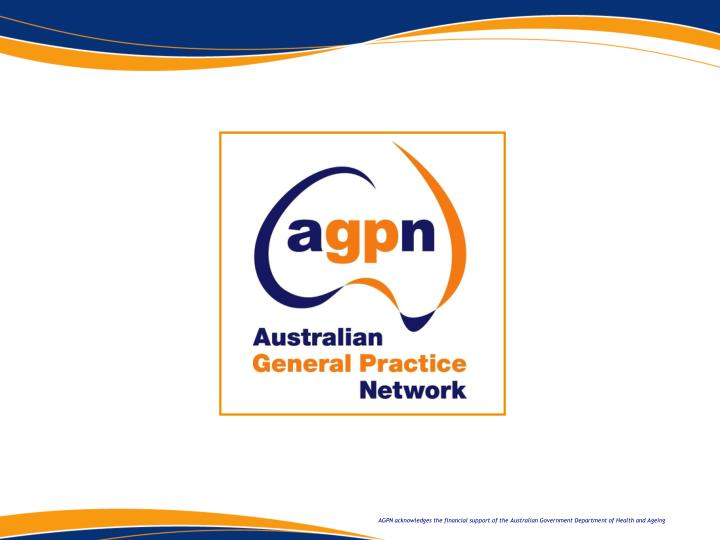AGPN acknowledges the financial support of the Australian Government Department of Health and Ageing