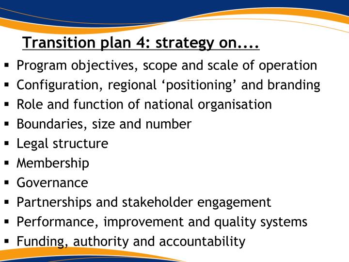 Transition plan 4: strategy on....