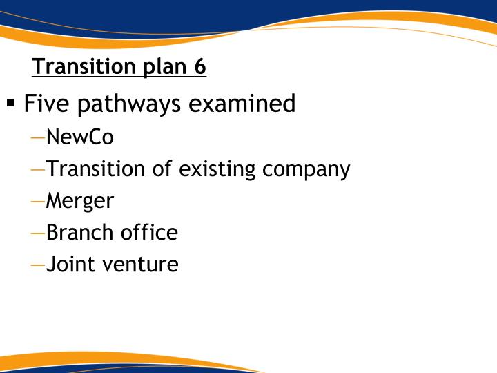 Transition plan 6