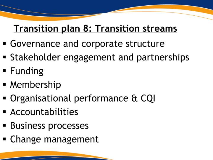 Transition plan 8: Transition streams