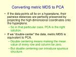 converting metric mds to pca