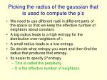 picking the radius of the gaussian that is used to compute the p s