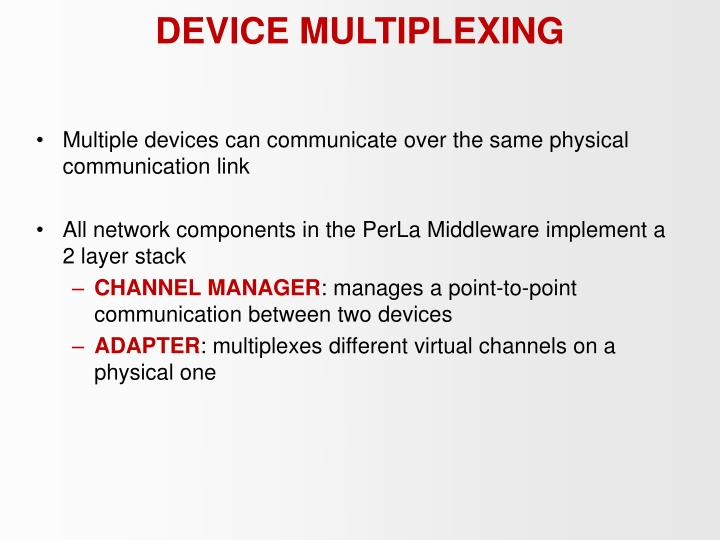 DEVICE MULTIPLEXING