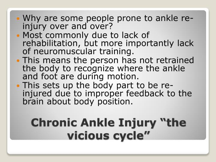 Why are some people prone to ankle re-injury over and over?