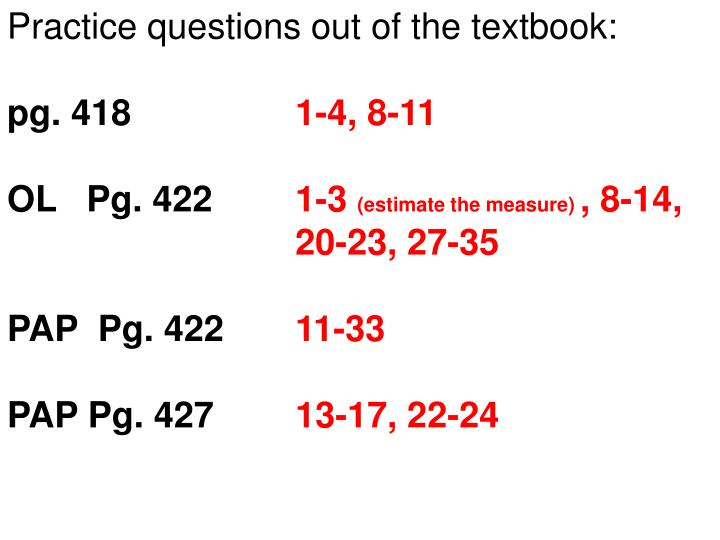 Practice questions out of the textbook: