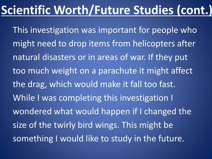 Scientific Worth/Future Studies (cont.)