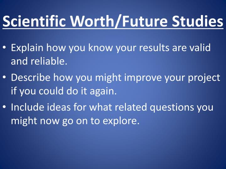 Scientific Worth/Future Studies