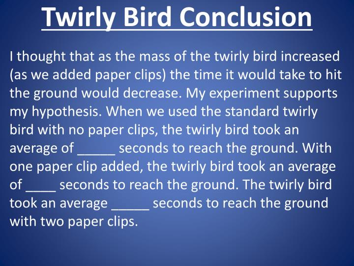 Twirly Bird Conclusion