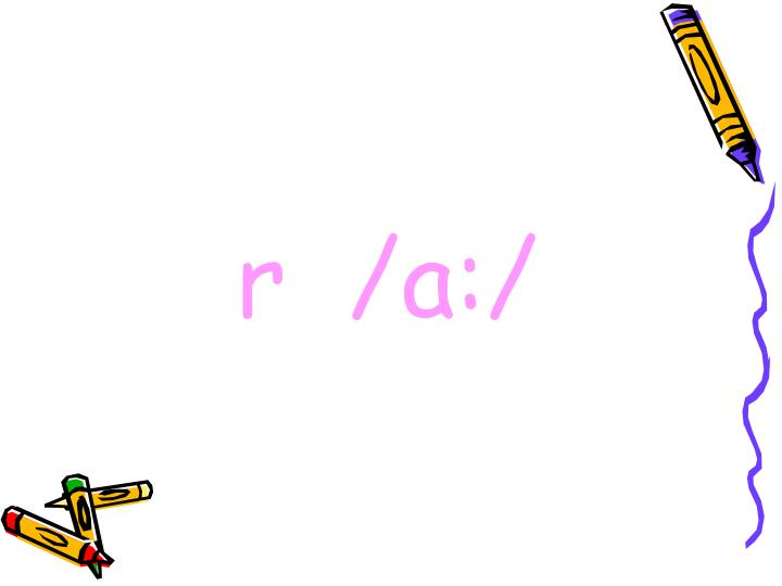 r  /a:/