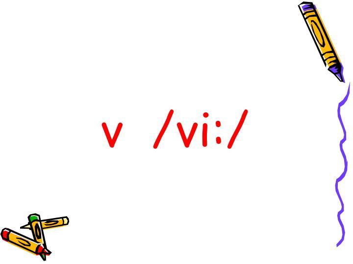 v  /vi:/