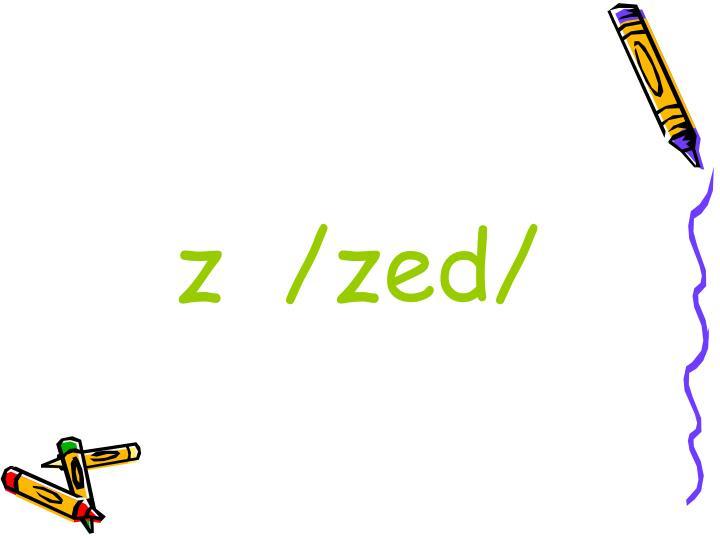 z  /zed/