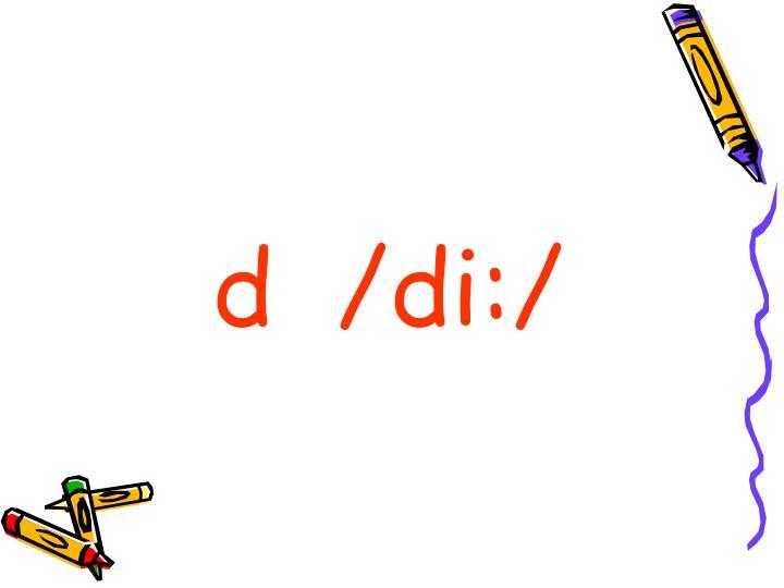 d  /d