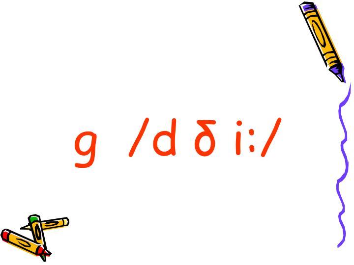g  /d