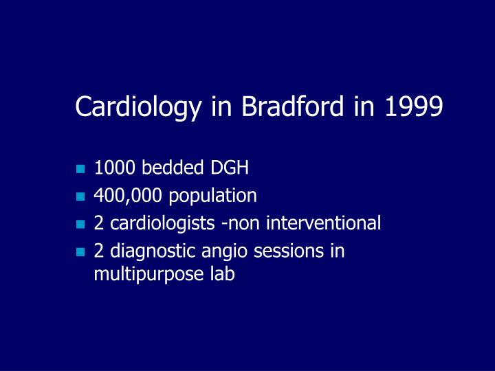 Cardiology in Bradford in 1999
