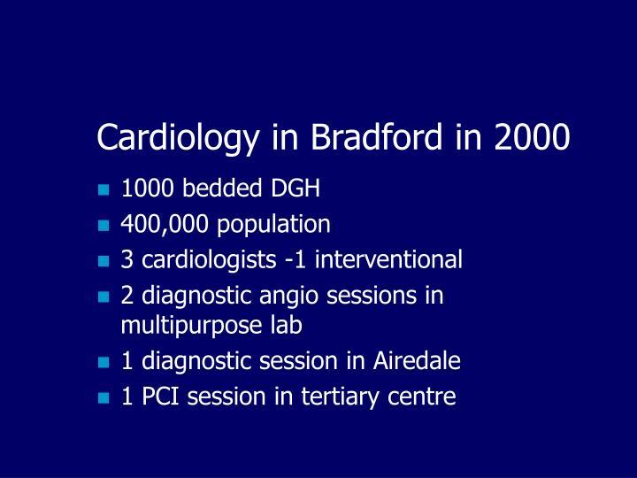Cardiology in Bradford in 2000