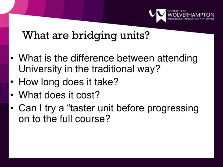 What are bridging units?