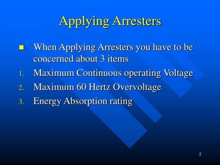 Applying Arresters