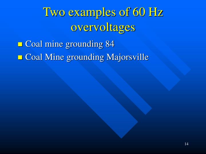 Two examples of 60 Hz overvoltages