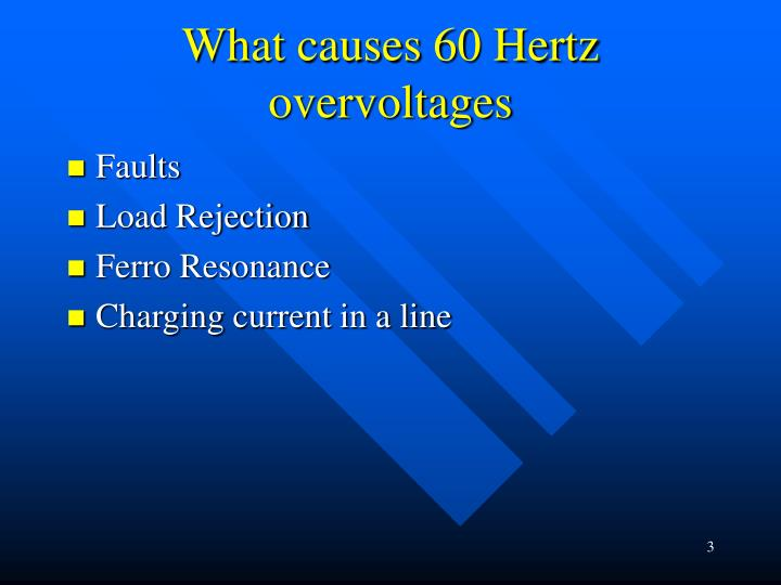 What causes 60 Hertz overvoltages