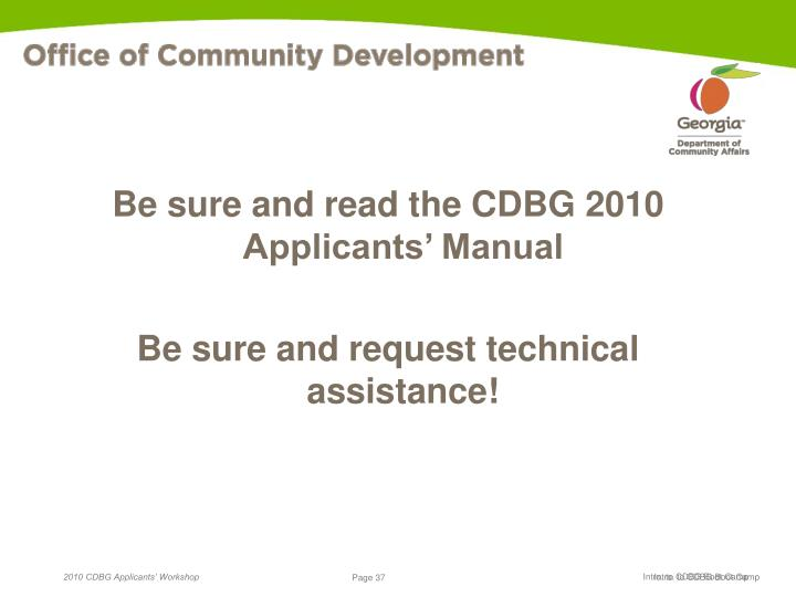 Be sure and read the CDBG 2010 Applicants' Manual