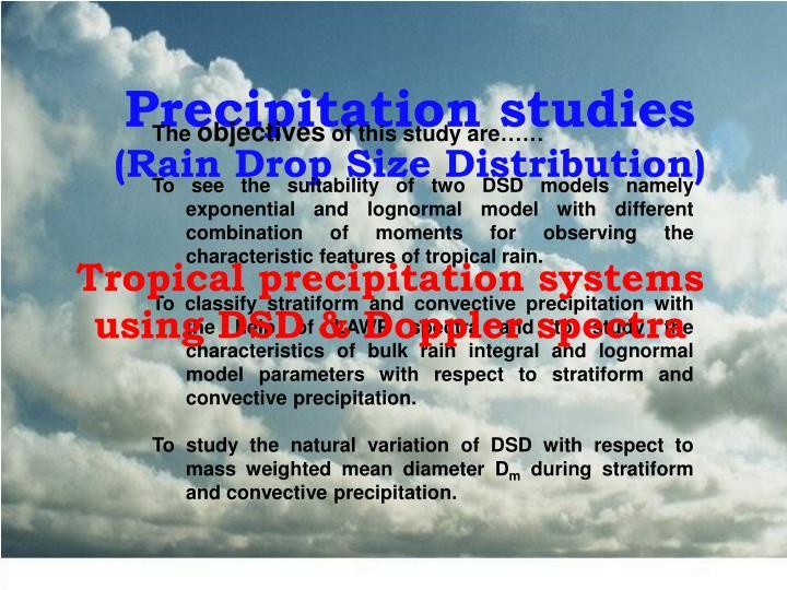 Precipitation studies