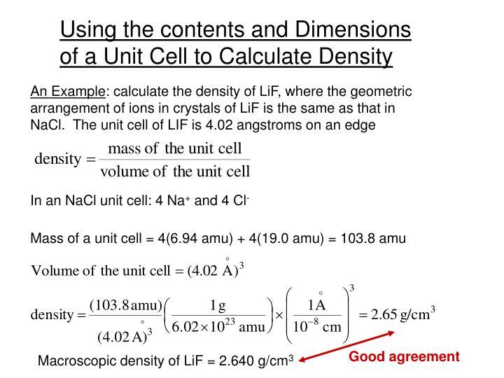 Mass of a unit cell = 4(6.94 amu) + 4(19.0 amu) = 103.8 amu