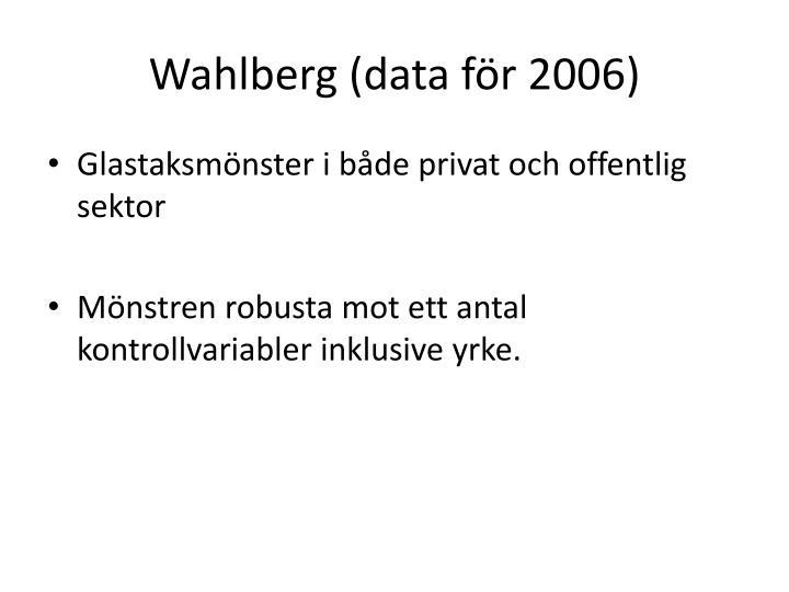 Wahlberg (data för 2006)