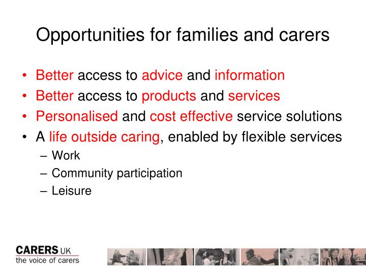 Opportunities for families and carers