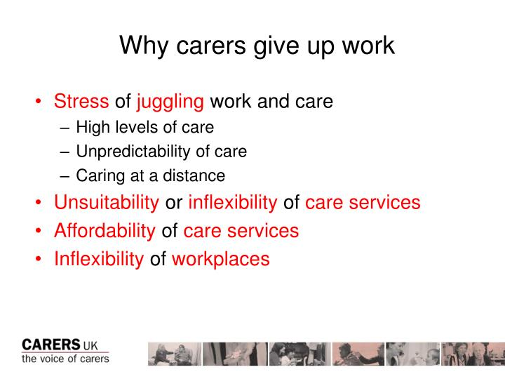 Why carers give up work