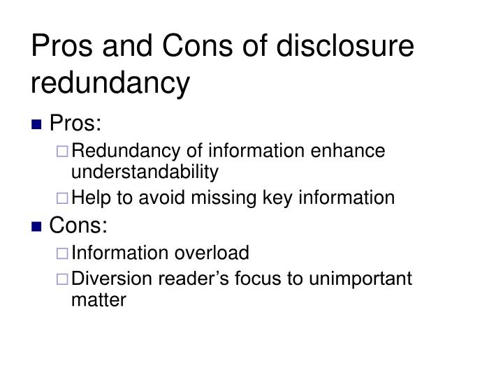 Pros and Cons of disclosure redundancy