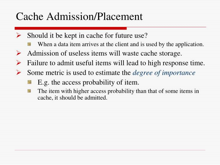 Cache Admission/Placement