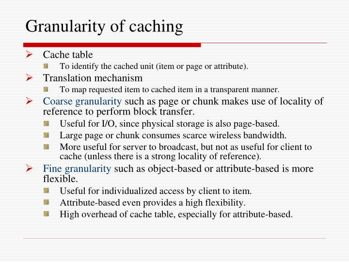 Granularity of caching