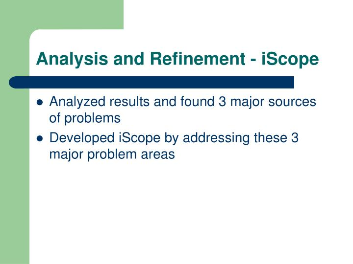 Analysis and Refinement - iScope