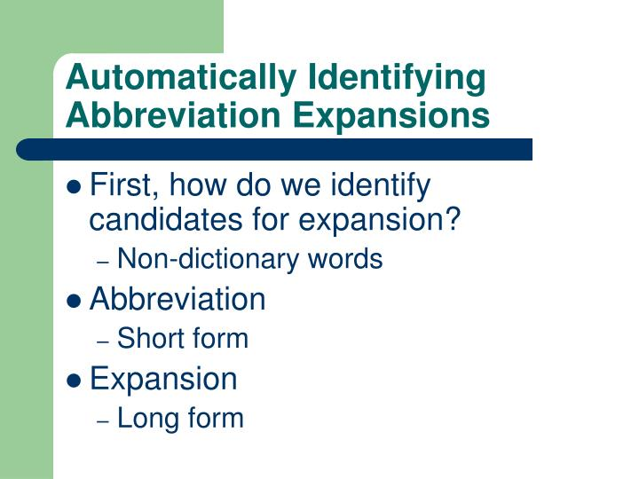 Automatically Identifying Abbreviation Expansions