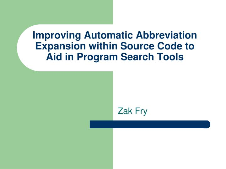 Improving automatic abbreviation expansion within source code to aid in program search tools