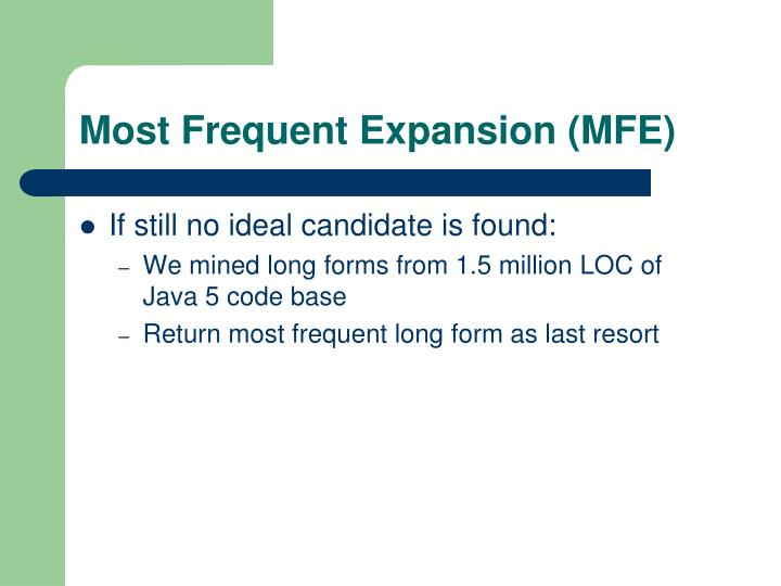 Most Frequent Expansion (MFE)