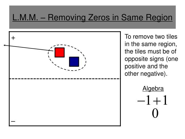 L.M.M. – Removing Zeros in Same Region