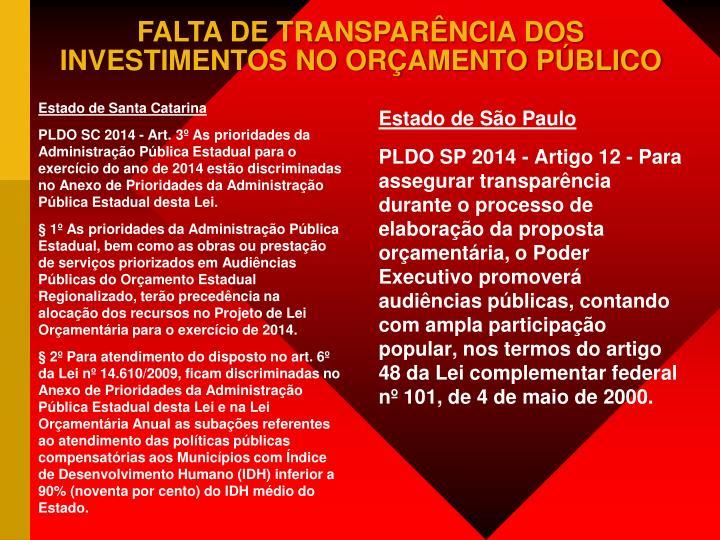FALTA DE TRANSPARÊNCIA DOS INVESTIMENTOS NO ORÇAMENTO PÚBLICO