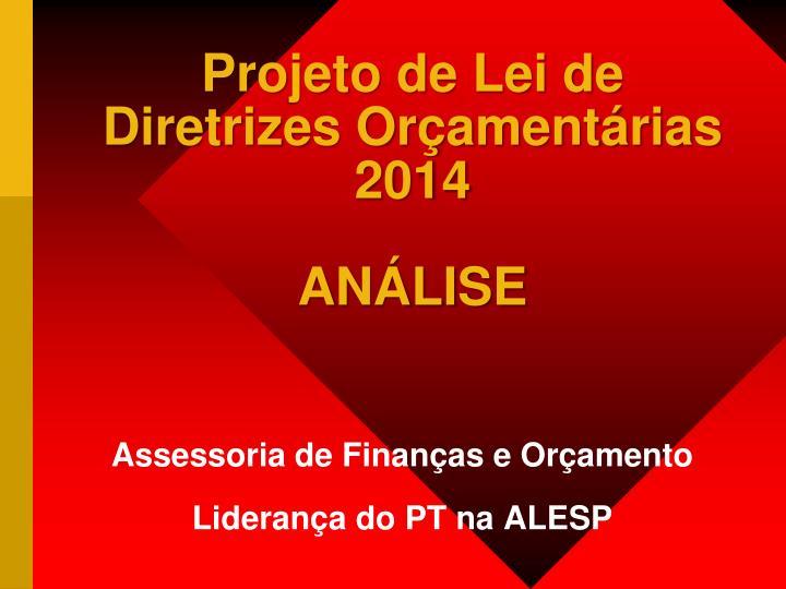 Projeto de Lei de Diretrizes Orçamentárias 2014