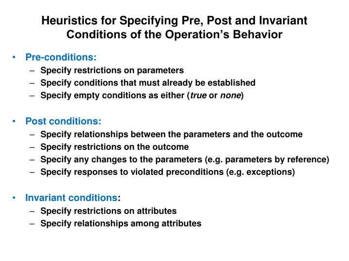 Heuristics for Specifying Pre, Post and Invariant