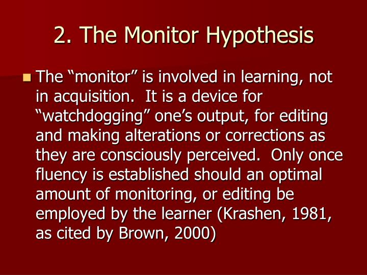2. The Monitor Hypothesis