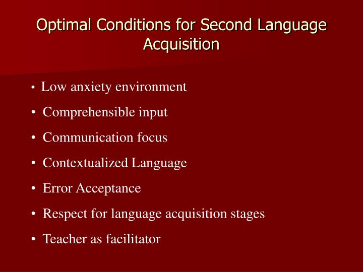 Optimal Conditions for Second Language Acquisition