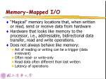 memory mapped i o