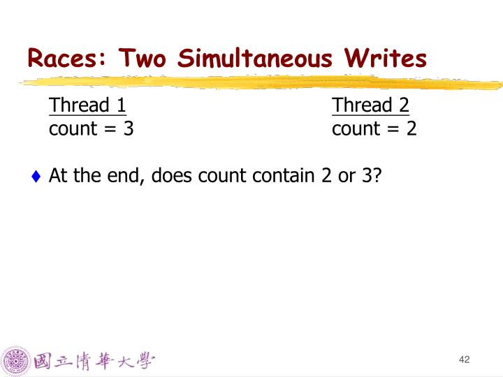 Races: Two Simultaneous Writes