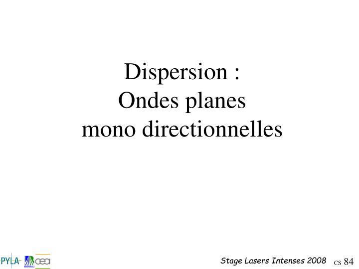 Dispersion :