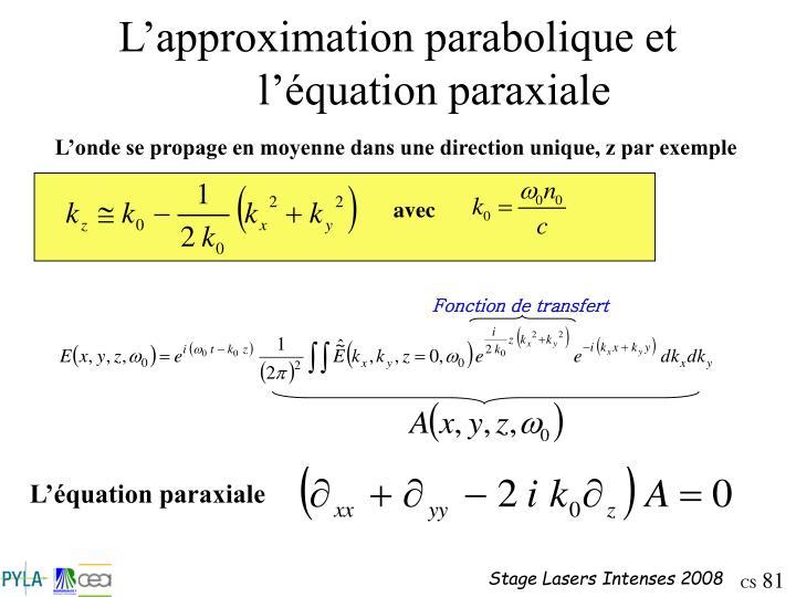 L'approximation parabolique et l'équation paraxiale