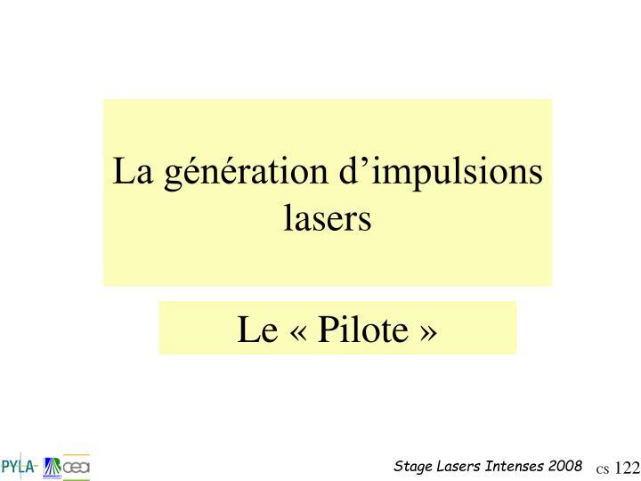 La génération d'impulsions lasers
