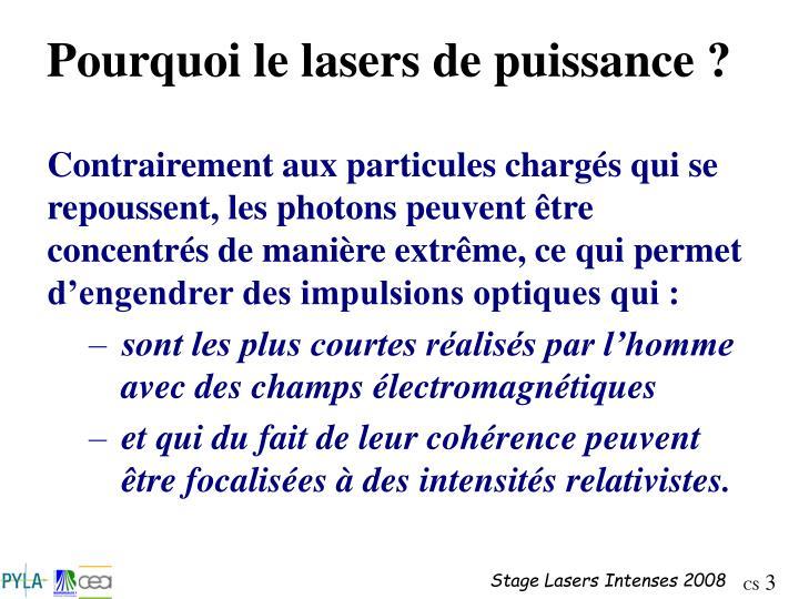 Pourquoi le lasers de puissance ?