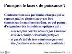 pourquoi le lasers de puissance